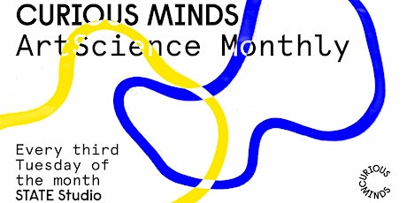 Curious Minds: ArtScience Monthly #17 tickets