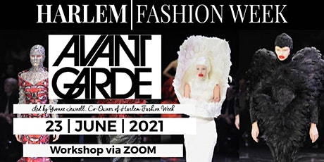 Harlem Fashion Week | Avant' Garde Workshop tickets