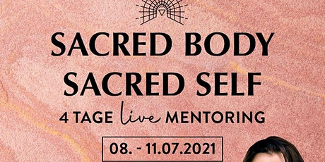 Sacred body - sacred Self - 4 Tage Live Mentoring tickets