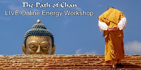 The Path of Chan  - Online LIVE Energy Workshop tickets