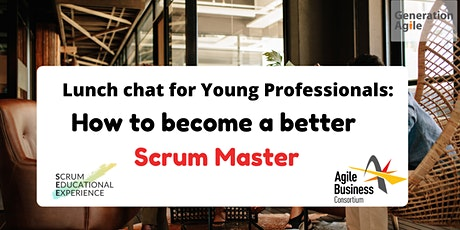 Lunch chat for Young Professionals: How to become a better Scrum Master tickets