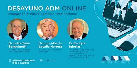 Desayuno ADM Online - Uruguay en el nuevo contexto internacional entradas