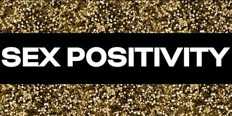Sex Positivity tickets