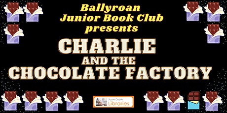 Ballyroan Junior Book Club Session 2: Charlie and the Chocolate Factory tickets