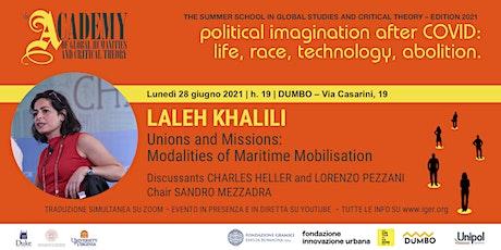 LALEH KHALILI |   Unions and Missions: Modalities of Maritime Mobilisation biglietti