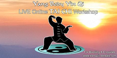 Yang Body Yin Qi - Online LIVE TAI CHI Workshop tickets