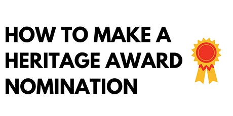 How to Make a Heritage Award Nomination tickets