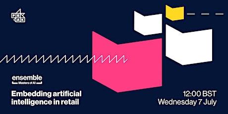 Ensemble | Embedding artificial intelligence in retail biglietti