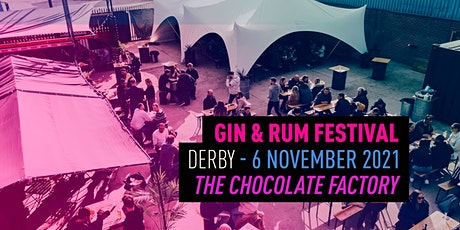 The Gin & Rum Festival - Derby Chocolate Factory - 2021 tickets