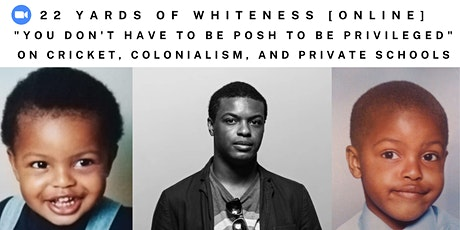 """22 Yards of Whiteness: """"You Don't Have to be Posh to be Privileged"""" tickets"""
