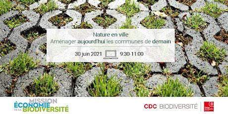 Webinaire / Nature en ville : aménager aujourd'hui les communes de demain billets