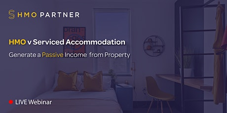 HMO v Serviced Accommodation: Generate a Passive Income from Property tickets