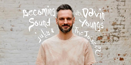 Becoming Sound: An Immersive Sound Healing Experience with Davin Youngs tickets