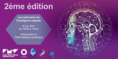 Les webinaires de l'intelligence digitale #2 : L'informatique quantique biglietti