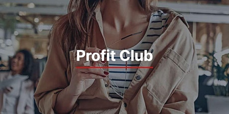 Profit Club - Accelerate Your Business tickets