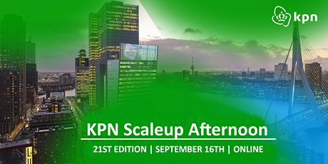 21st KPN Scaleup Afternoon tickets
