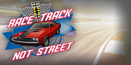 RACE TRACK NOT STREET - 8 EVENT NHRA DRAG RACE SERIES -  TKTS ONLINE ONLY tickets