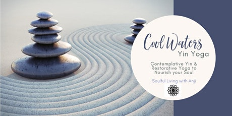 Cool Waters:  Contemplative Yin & Restorative Yoga to Nourish your Soul tickets
