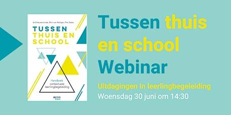 Webinar Tussen thuis en school: Uitdagingen in  leerlingbegeleiding tickets