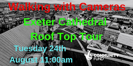 Walking with Cameras - Exeter Cathedral Roof Top Tour tickets