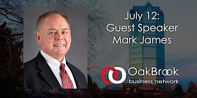 VIRTUAL Oak Brook Meeting July 12: Mark James