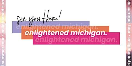 Enlightened Michigan tickets