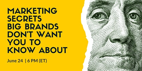 Marketing Secrets Big Brands Don't Want You to Know About. tickets