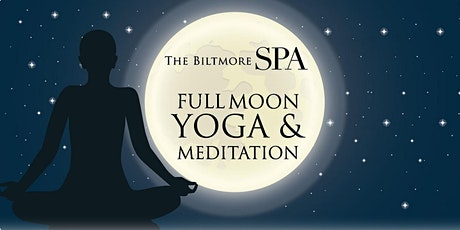 The Biltmore SPA Full Moon Yoga and Meditation tickets