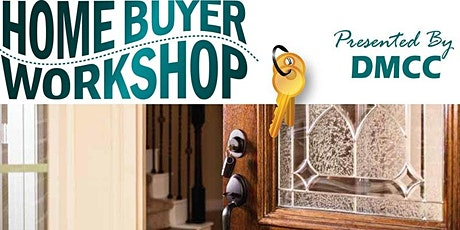 Evening Virtual DMCC's July First Time Home Buyer Workshop tickets