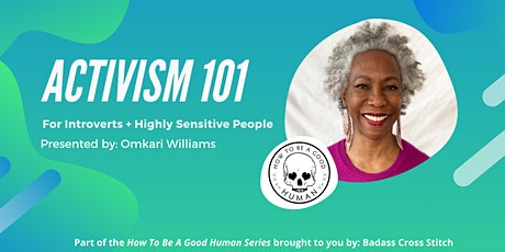 Activism 101 for Introverts + Highly Sensitive People with Omkari Williams tickets