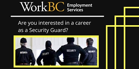 Virtual Info Session: Securiguard (Hosted by WorkBC Terrace) tickets