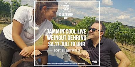 Jammin'Cool live im Weingut Gehring 17.Juli 2021 Tickets