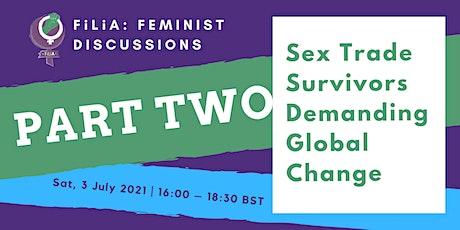 Sex Trade Survivors Demanding Global Change (Part 2) tickets