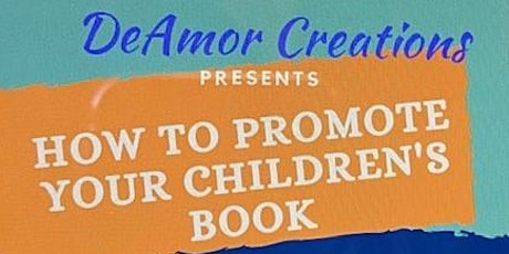 HOW TO PROMOTE YOUR CHILDREN'S BOOK tickets