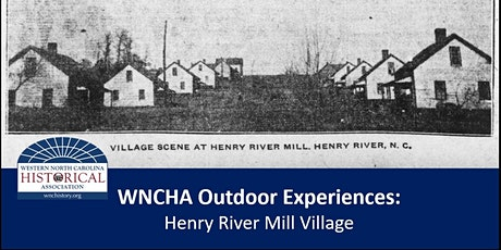 WNCHA Experiences: Henry River Mill Village Tour tickets