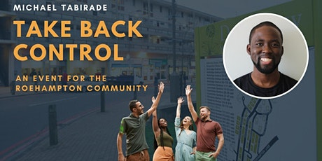Take Back Control: An Event for the Roehampton Community tickets
