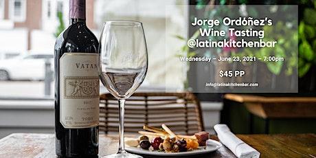 Jorge Ordóñez's Wine Tasting @latinakitchenbar tickets