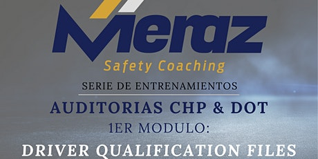 """Entrenamiento: AUDITORIAS DOT & CHP 3 Hrs. """"Driver Qualification Files"""" tickets"""