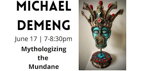 Artist Talk - Michael deMeng tickets