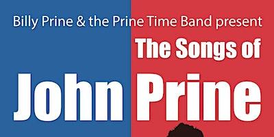 Billy Prine & The Prine Time Band: The Songs of John Prine