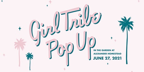 Girl Tribe Pop Up in the Garden - June 27th tickets