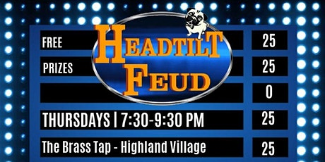 Headtilt Feud at The Brass Tap Highland Village tickets