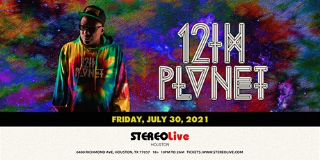 12th Planet - Stereo Live Houston tickets