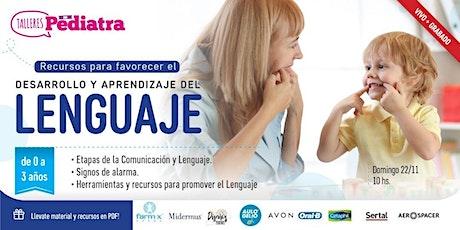 Favorecer el DESARROLLO y APRENDIZAJE del LENGUAJE (Vivo + Grabado) boletos