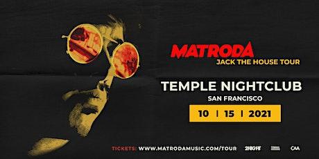 Matroda at Temple SF tickets
