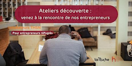 Ateliers découverte : venez découvrir les projets de nos entrepreneurs ! tickets