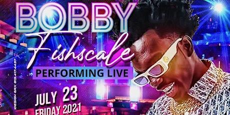 Bobby Fishscale LIVE in Sebring, Fl. tickets