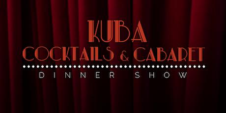 Kuba Cocktails & Cabaret — June tickets