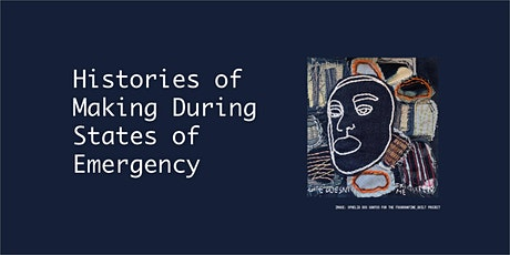 Histories of Making During States of Emergency tickets