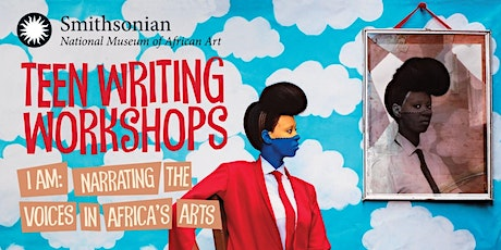 """""""I Am"""" Teen Writing Workshops: Narrating the Voices in Africa's Arts tickets"""
